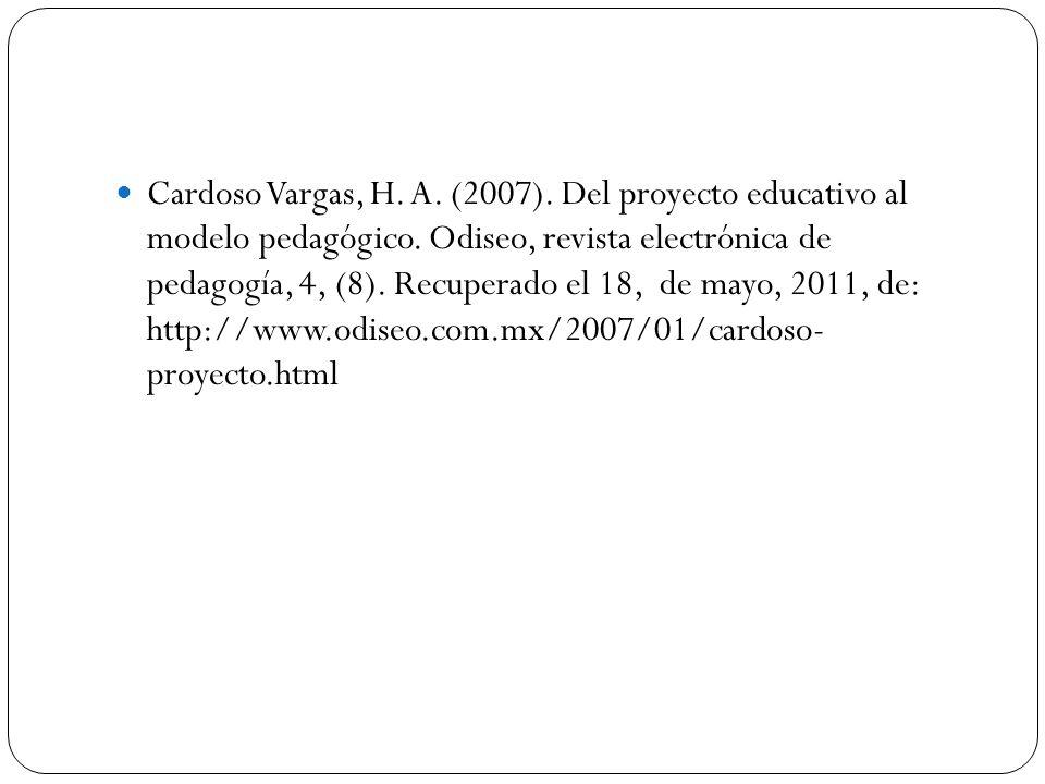 Cardoso Vargas, H. A. (2007). Del proyecto educativo al modelo pedagógico.