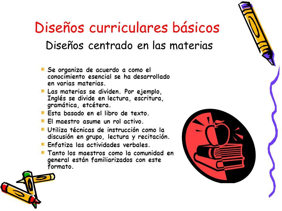 Diseños curriculares básicos Diseños centrado en las materias
