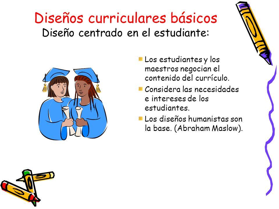 Diseños curriculares básicos Diseño centrado en el estudiante: