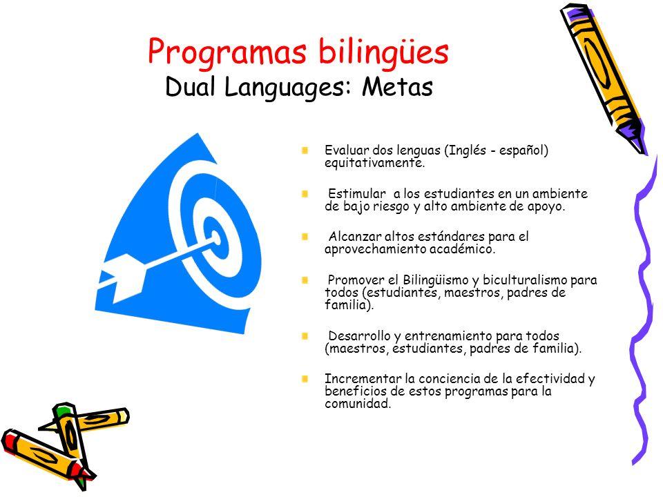 Programas bilingües Dual Languages: Metas