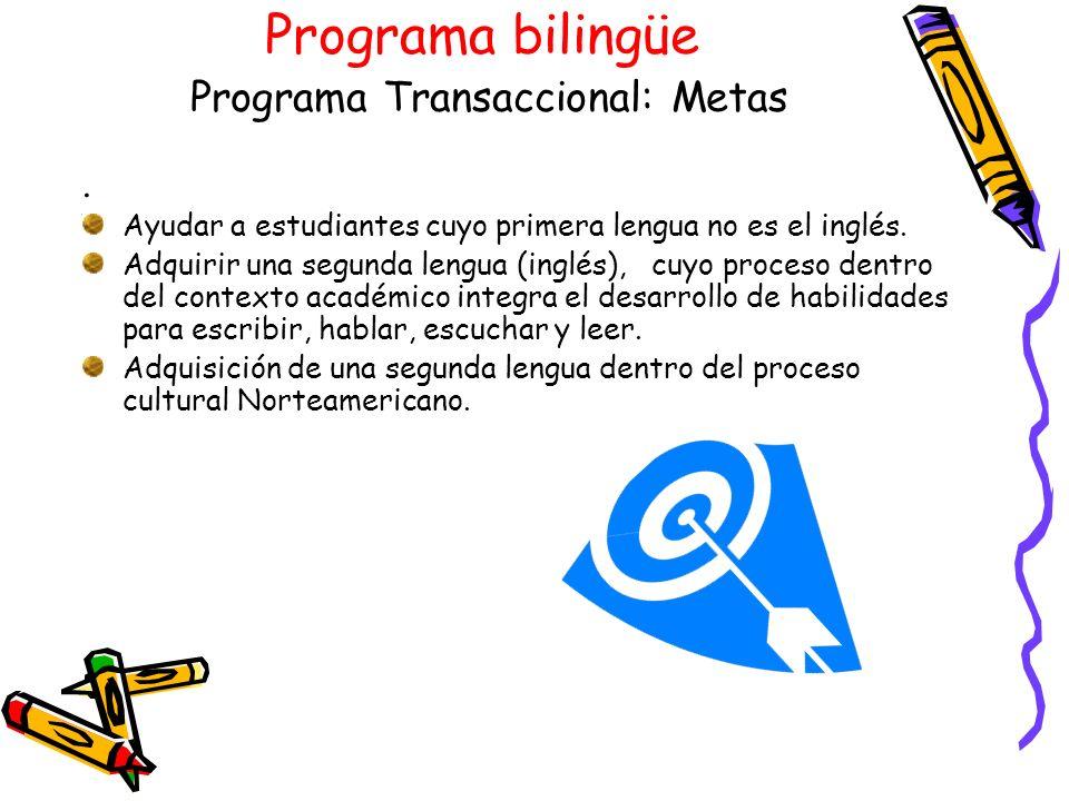Programa bilingüe Programa Transaccional: Metas