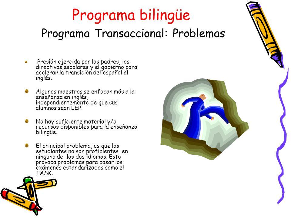 Programa bilingüe Programa Transaccional: Problemas