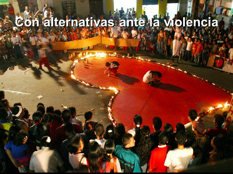 Con alternativas ante la violencia