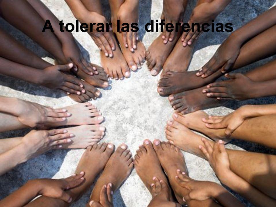 A tolerar las diferencias