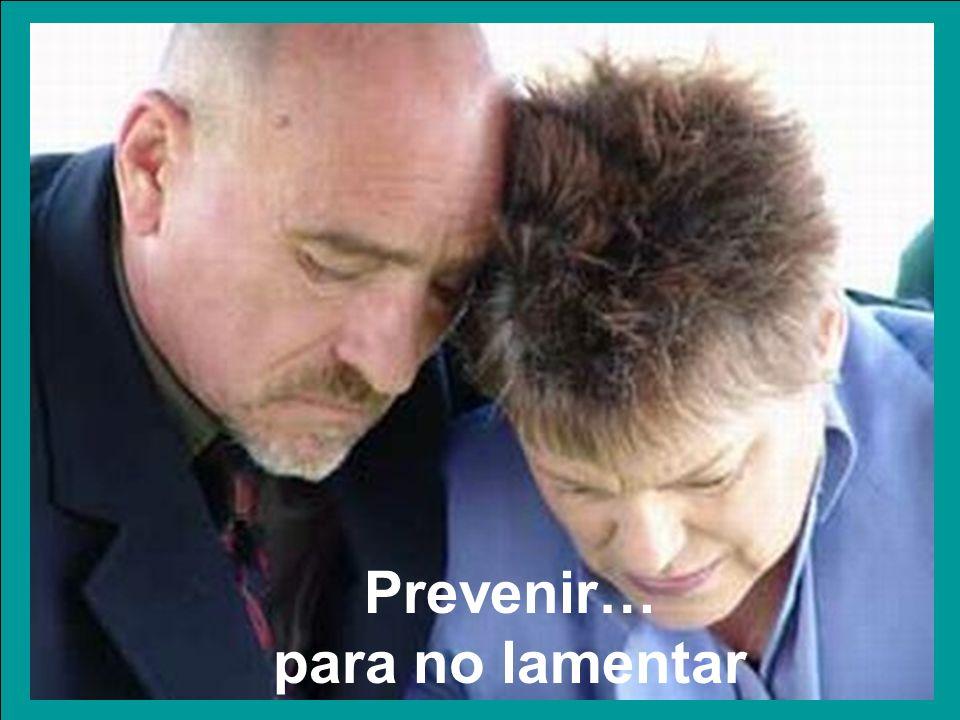 Prevenir… para no lamentar