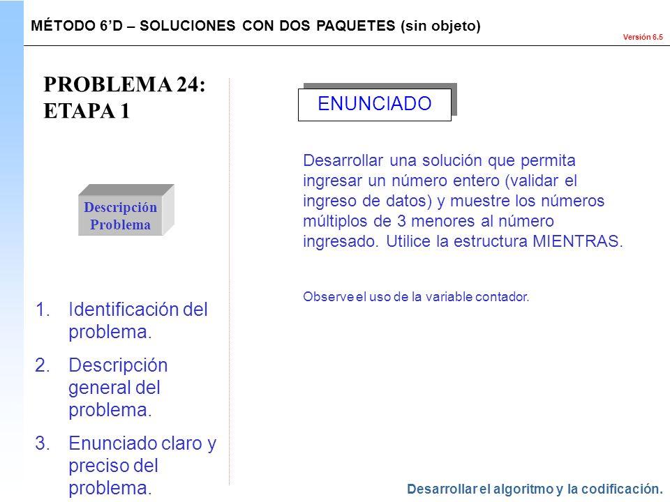PROBLEMA 24: ETAPA 1 ENUNCIADO Identificación del problema.