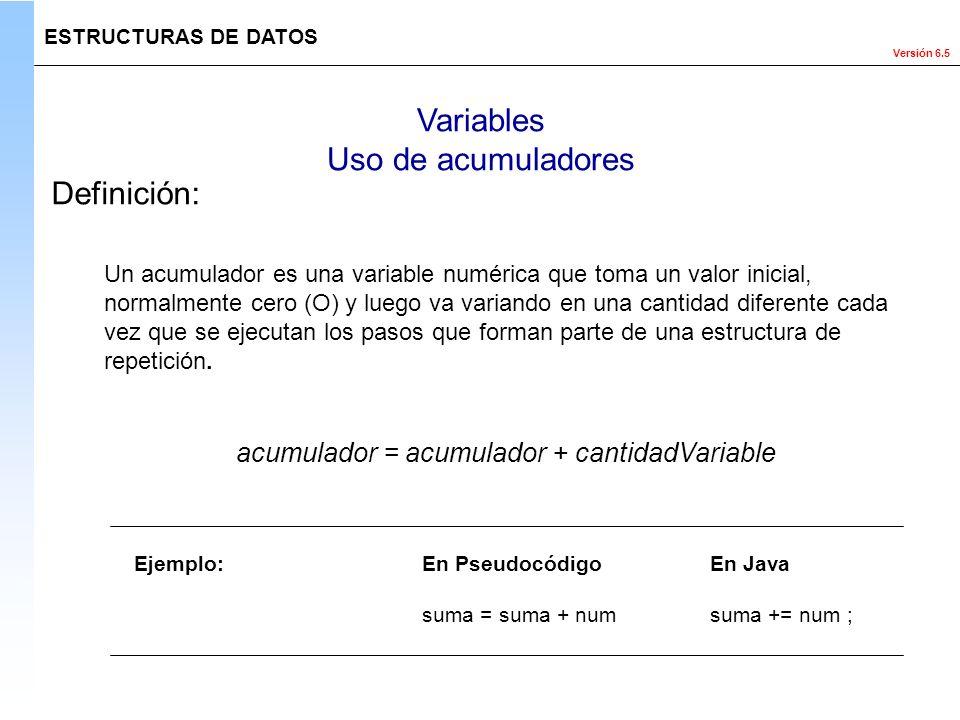 acumulador = acumulador + cantidadVariable
