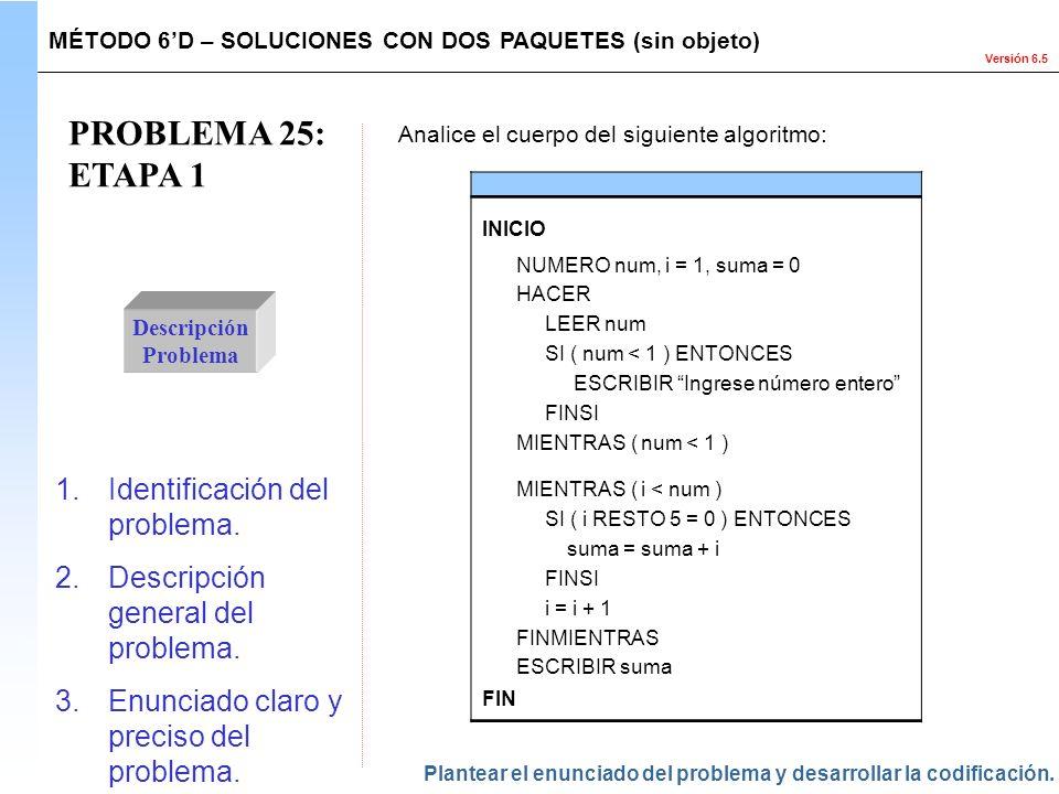 PROBLEMA 25: ETAPA 1 Identificación del problema.