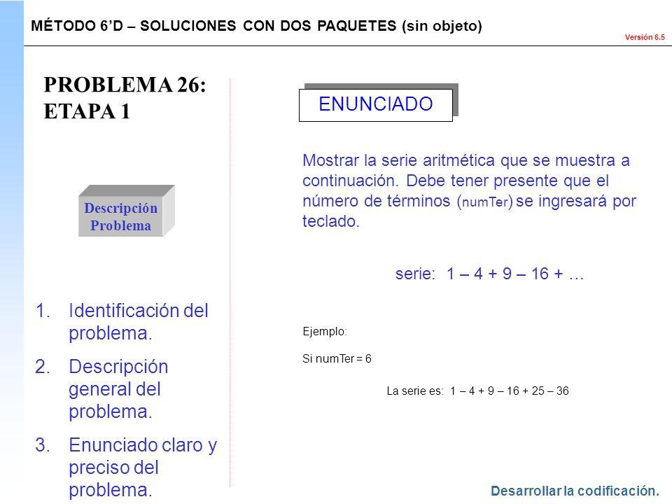 PROBLEMA 26: ETAPA 1 serie: 1 – 4 + 9 – 16 + … ENUNCIADO
