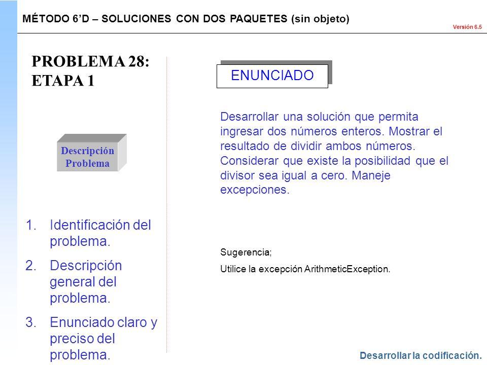 PROBLEMA 28: ETAPA 1 ENUNCIADO Identificación del problema.