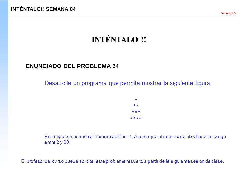 INTÉNTALO !! * ** *** **** ENUNCIADO DEL PROBLEMA 34