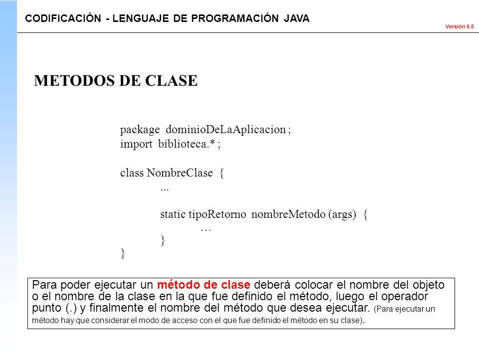METODOS DE CLASE package dominioDeLaAplicacion ; import biblioteca.* ;