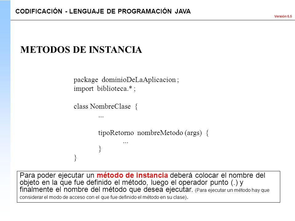 METODOS DE INSTANCIA package dominioDeLaAplicacion ;