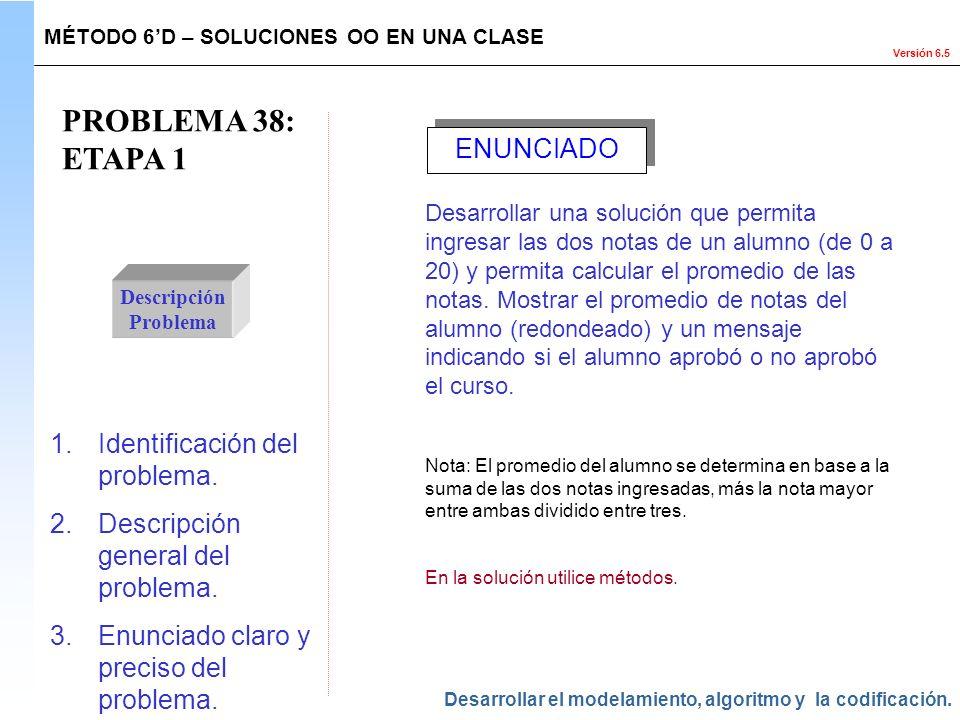 PROBLEMA 38: ETAPA 1 ENUNCIADO Identificación del problema.
