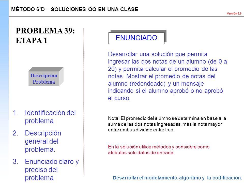 PROBLEMA 39: ETAPA 1 ENUNCIADO Identificación del problema.