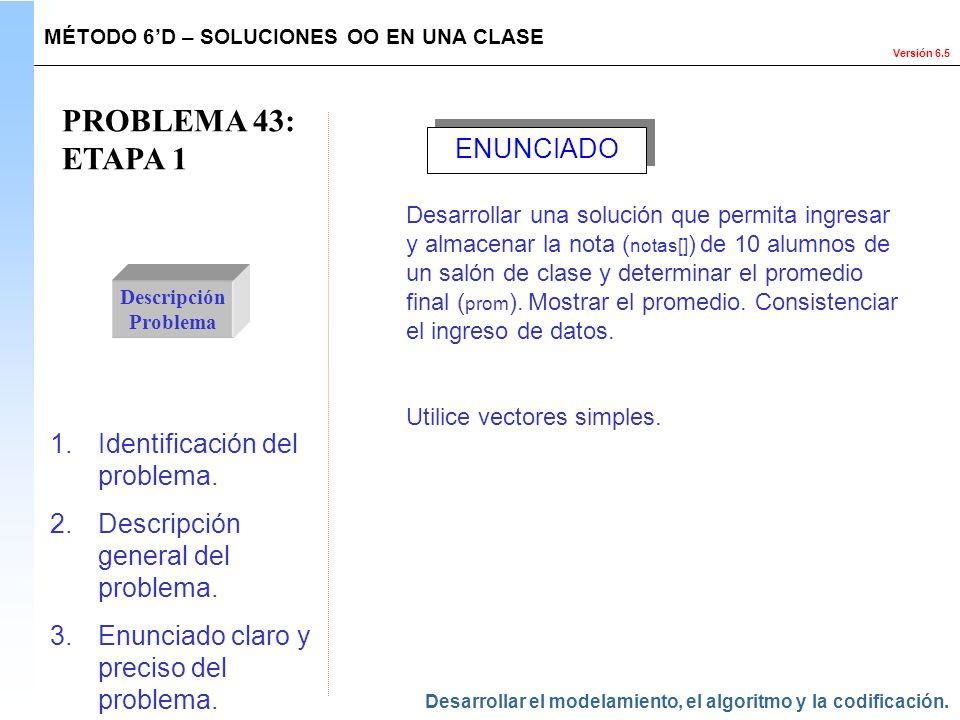 PROBLEMA 43: ETAPA 1 ENUNCIADO Identificación del problema.