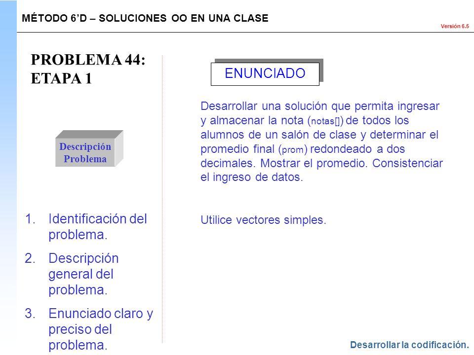 PROBLEMA 44: ETAPA 1 ENUNCIADO Identificación del problema.