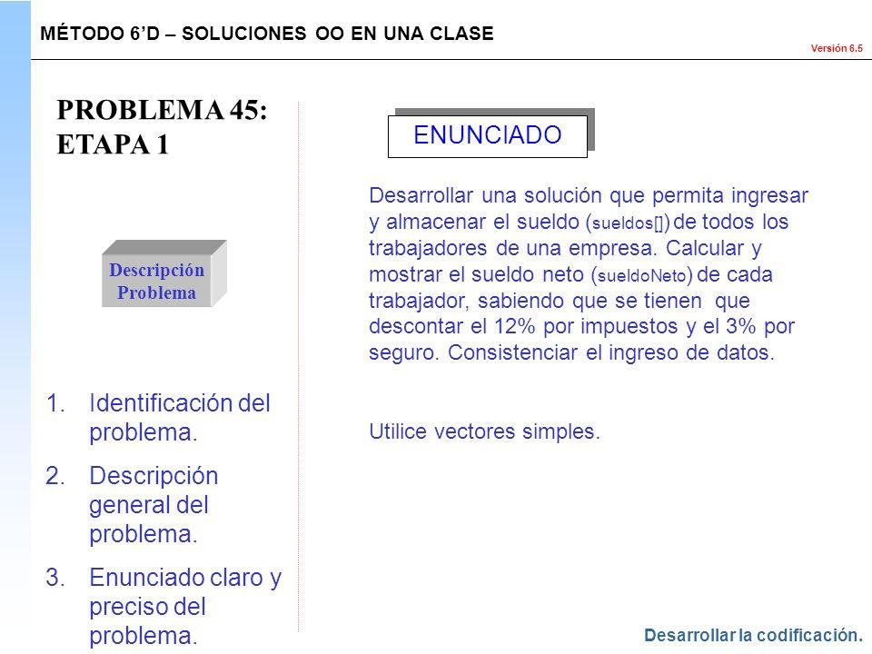 PROBLEMA 45: ETAPA 1 ENUNCIADO Identificación del problema.