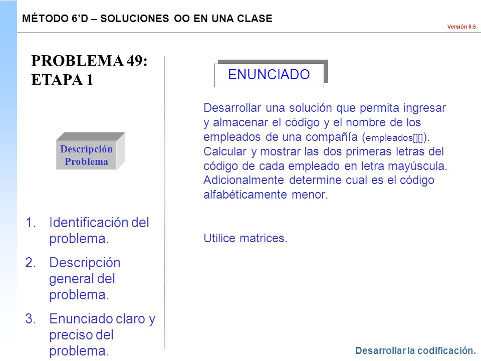 PROBLEMA 49: ETAPA 1 ENUNCIADO Identificación del problema.