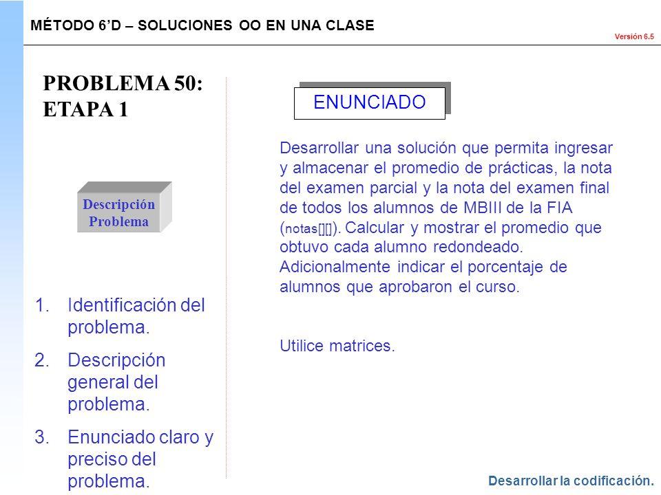 PROBLEMA 50: ETAPA 1 ENUNCIADO Identificación del problema.