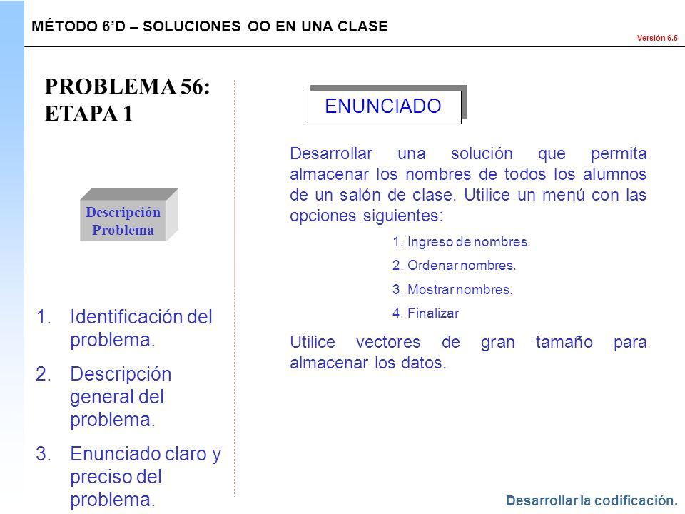 PROBLEMA 56: ETAPA 1 ENUNCIADO Identificación del problema.
