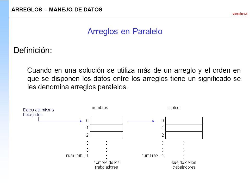 Arreglos en Paralelo Definición: