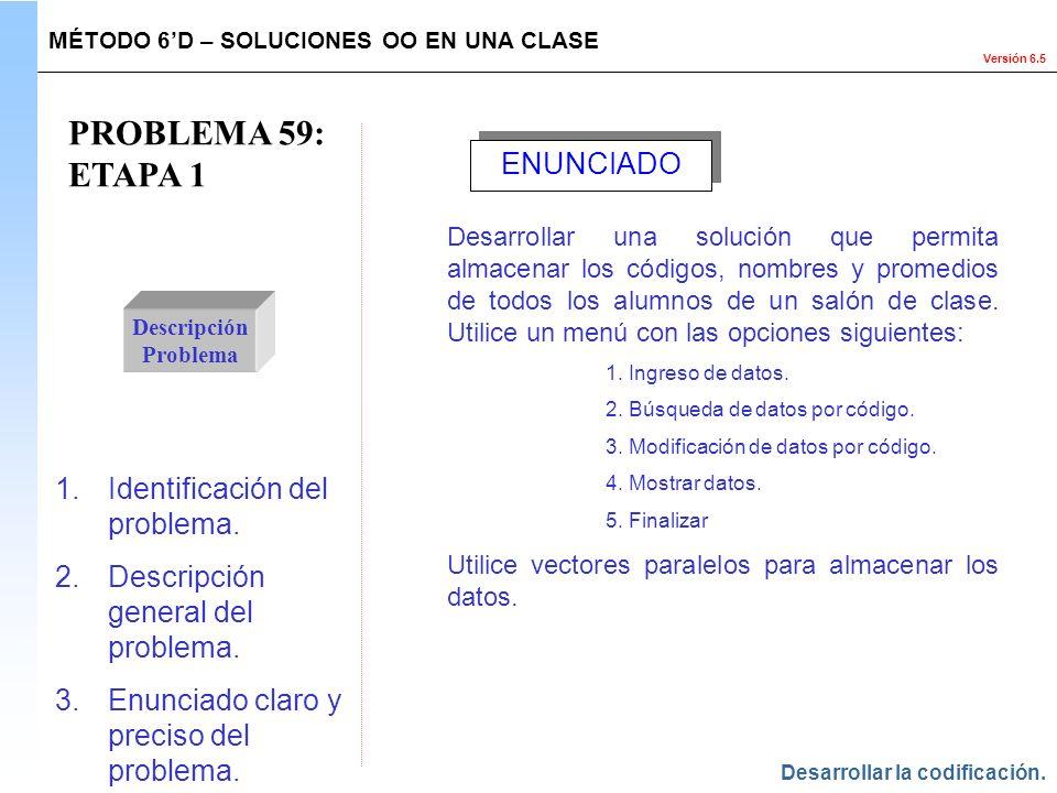 PROBLEMA 59: ETAPA 1 ENUNCIADO Identificación del problema.