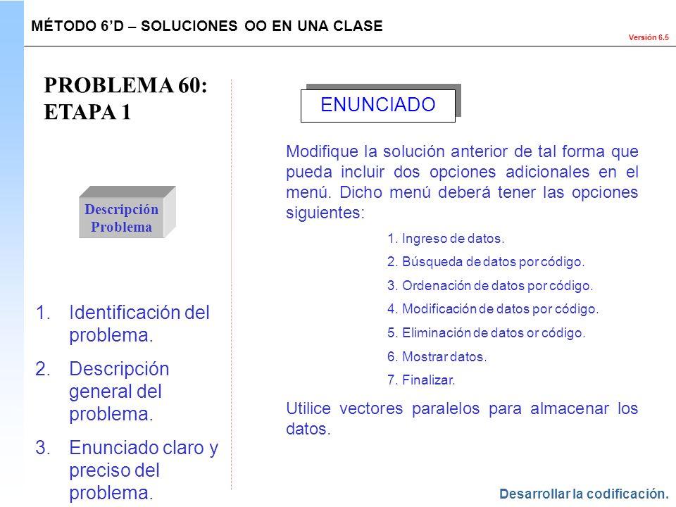 PROBLEMA 60: ETAPA 1 ENUNCIADO Identificación del problema.