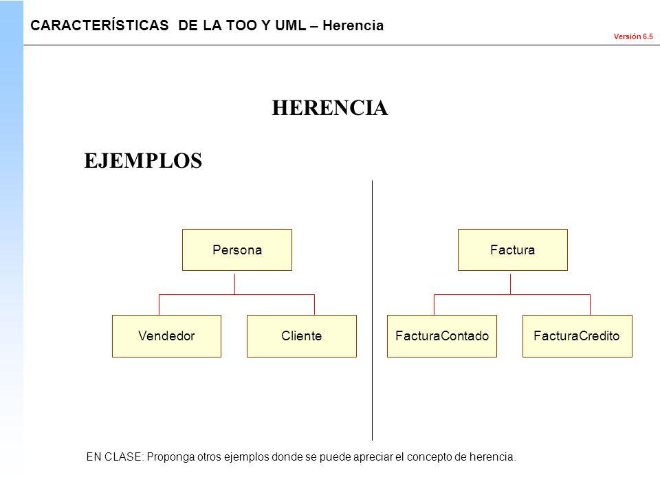 HERENCIA EJEMPLOS CARACTERÍSTICAS DE LA TOO Y UML – Herencia Persona