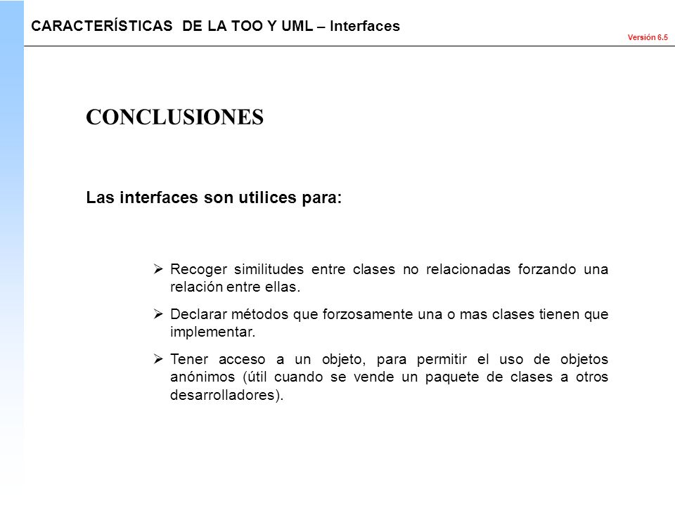 CONCLUSIONES Las interfaces son utilices para: