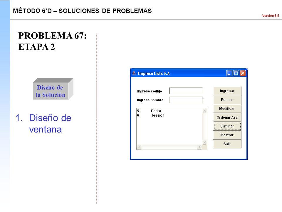 PROBLEMA 67: ETAPA 2 Diseño de ventana