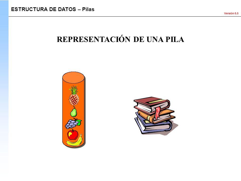 REPRESENTACIÓN DE UNA PILA