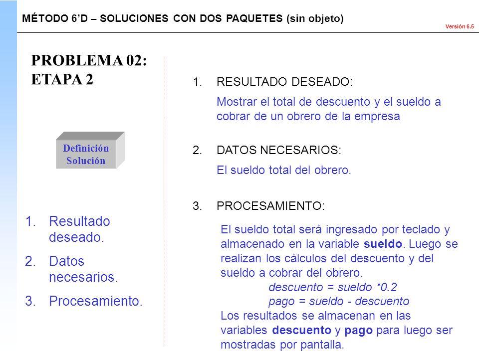 PROBLEMA 02: ETAPA 2 Resultado deseado. Datos necesarios.