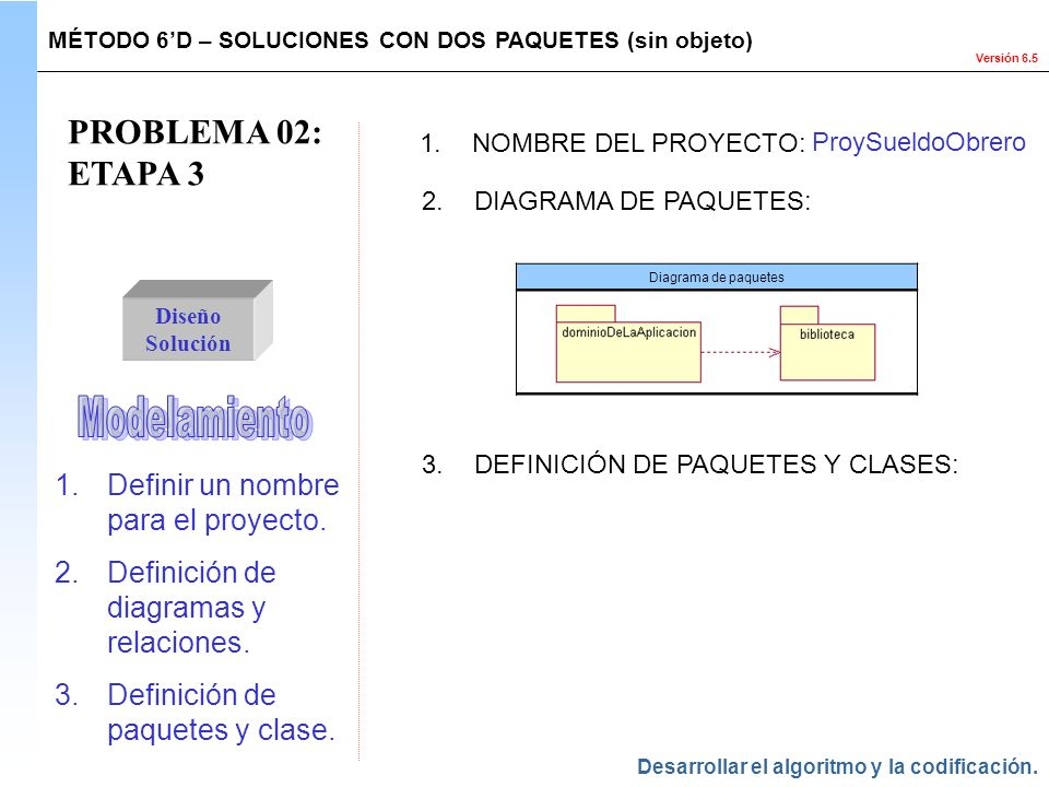 PROBLEMA 02: ETAPA 3 Modelamiento Definir un nombre para el proyecto.