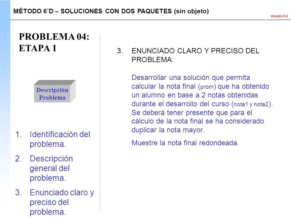 PROBLEMA 04: ETAPA 1 Identificación del problema.