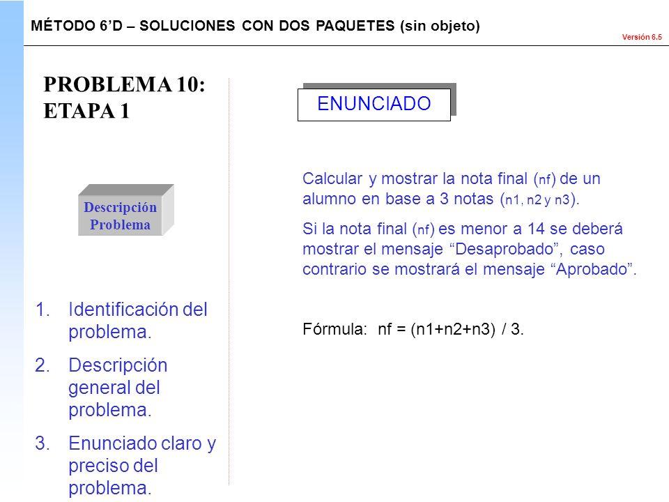 PROBLEMA 10: ETAPA 1 ENUNCIADO Identificación del problema.