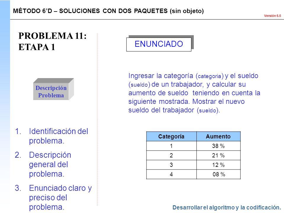PROBLEMA 11: ETAPA 1 ENUNCIADO Identificación del problema.