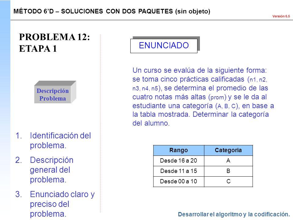 PROBLEMA 12: ETAPA 1 ENUNCIADO Identificación del problema.