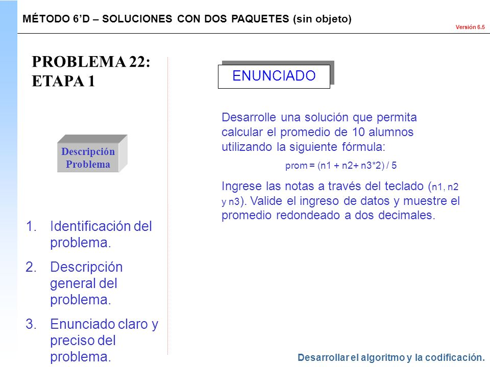 PROBLEMA 22: ETAPA 1 ENUNCIADO Identificación del problema.
