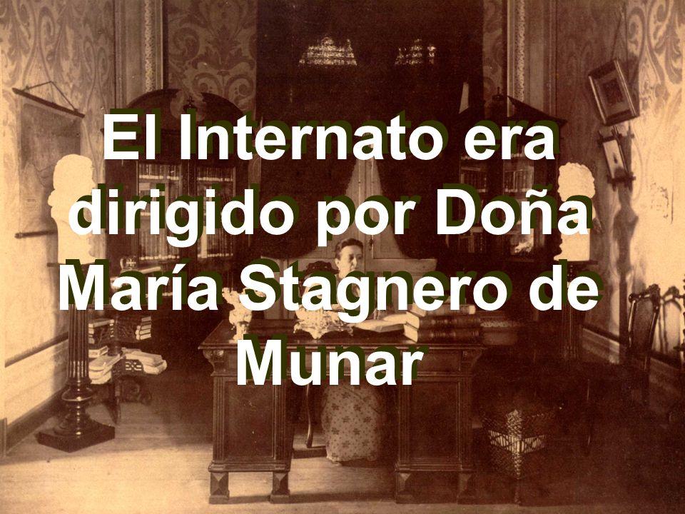 El Internato era dirigido por Doña María Stagnero de Munar