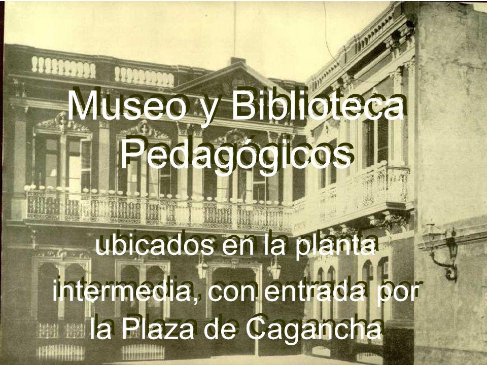 Museo y Biblioteca Pedagógicos ubicados en la planta intermedia, con entrada por la Plaza de Cagancha