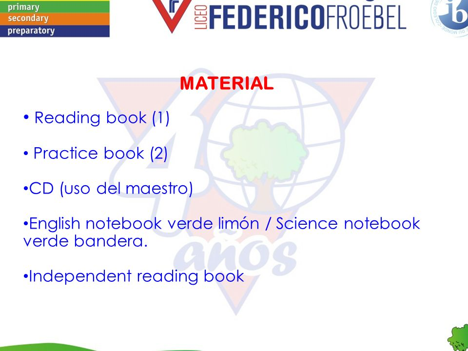 MATERIAL Reading book (1) Practice book (2) CD (uso del maestro)