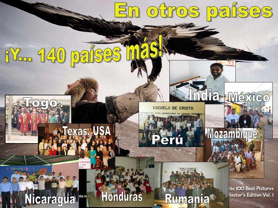 En otros países ¡Y... 140 países más! India. México. Togo. Perú. Texas, USA. Mozambique. Nicaragua.