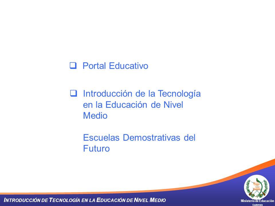 Portal Educativo Introducción de la Tecnología en la Educación de Nivel Medio Escuelas Demostrativas del Futuro.