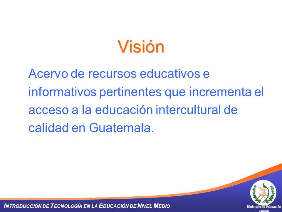 VisiónAcervo de recursos educativos e informativos pertinentes que incrementa el acceso a la educación intercultural de calidad en Guatemala.