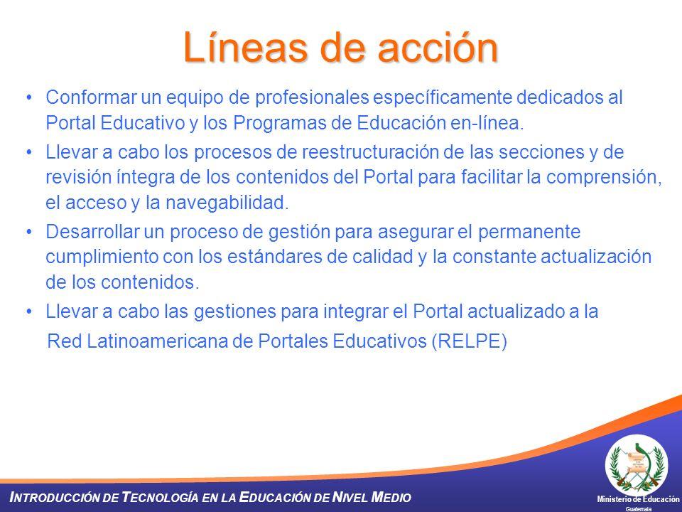 Líneas de acción Conformar un equipo de profesionales específicamente dedicados al Portal Educativo y los Programas de Educación en-línea.