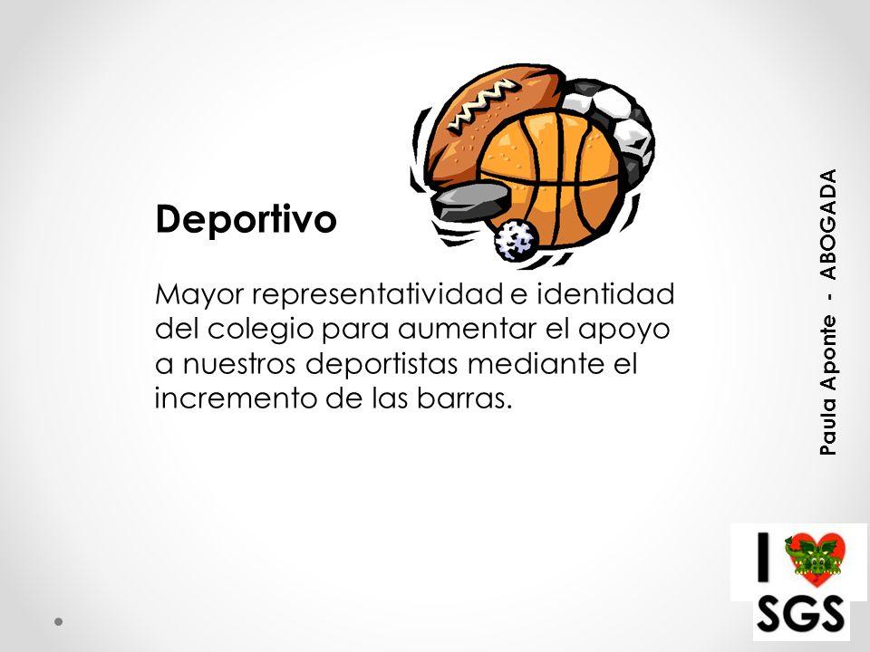 Deportivo Mayor representatividad e identidad del colegio para aumentar el apoyo a nuestros deportistas mediante el incremento de las barras.