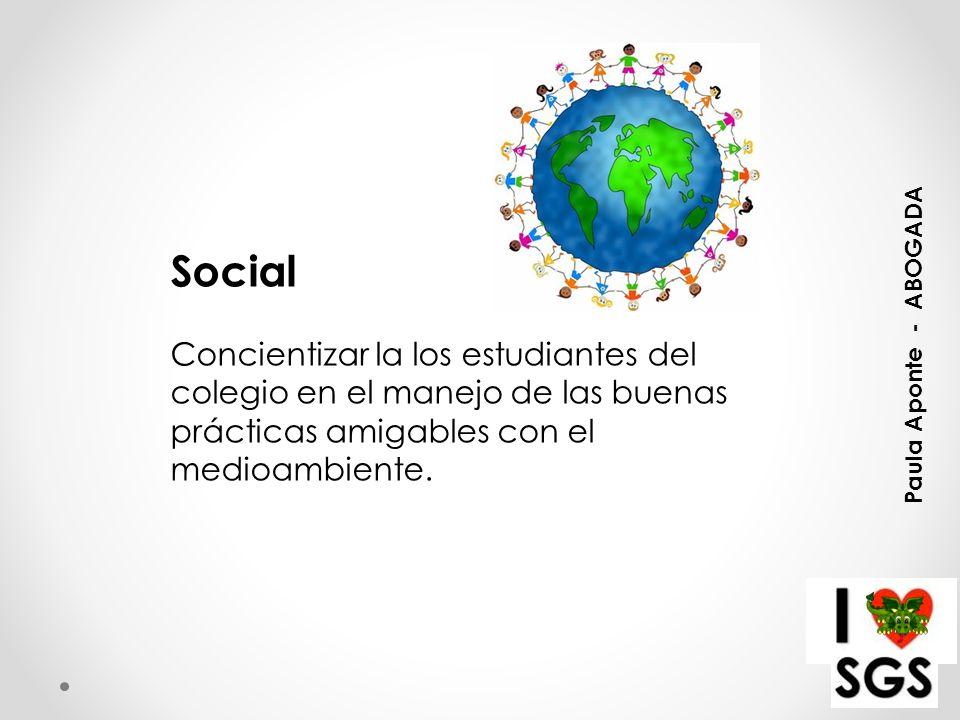 Social Concientizar la los estudiantes del colegio en el manejo de las buenas prácticas amigables con el medioambiente.