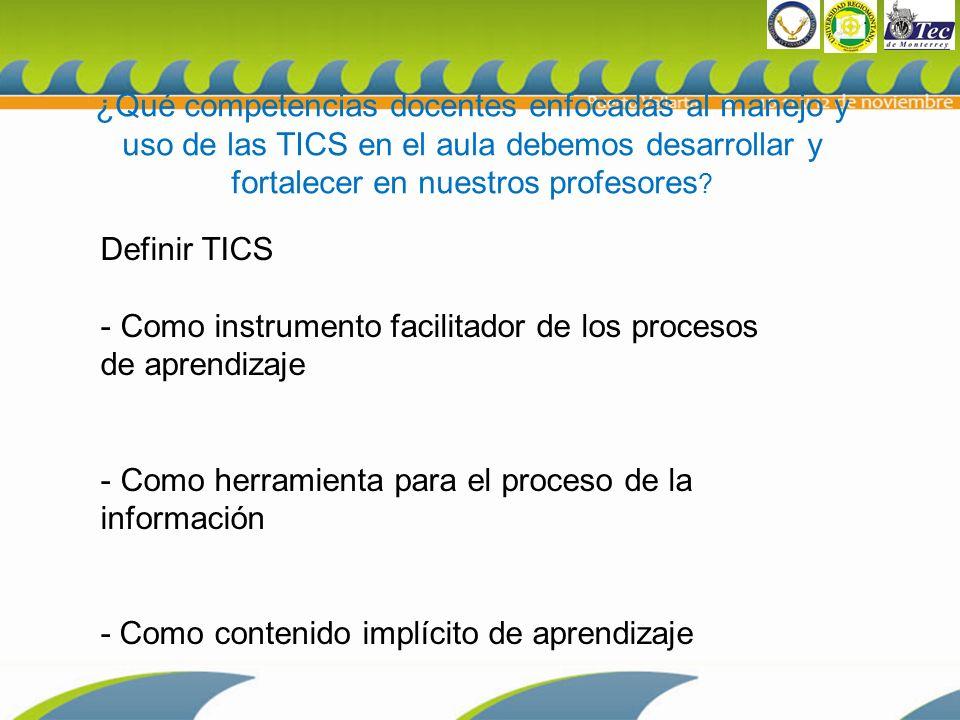 ¿Qué competencias docentes enfocadas al manejo y uso de las TICS en el aula debemos desarrollar y fortalecer en nuestros profesores