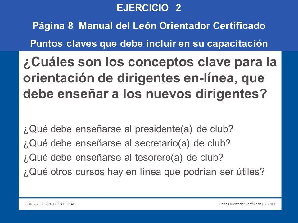 EJERCICIO 2 Página 8 Manual del León Orientador Certificado. Puntos claves que debe incluir en su capacitación.